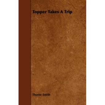 Topper Takes a Trip by Smith & Thorne
