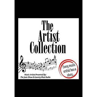 The Artist Collection Every Music Artist Has a Story by The Josie Show & Country Blast Radio