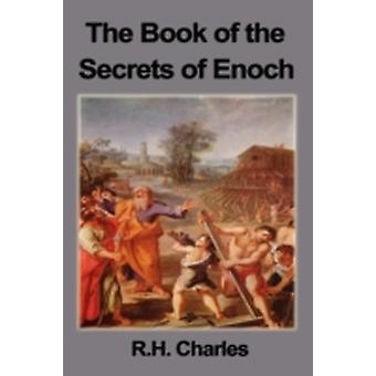 The Book of the Secrets of Enoch by Charles & Robert Henry