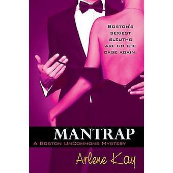 Mantrap by Kay & Arlene