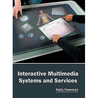 Interactive Multimedia Systems and Services by Foreman & Nelly