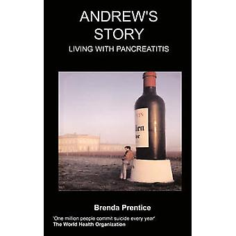 Andrews Story Living with Pancreatitis by Prentice & B.