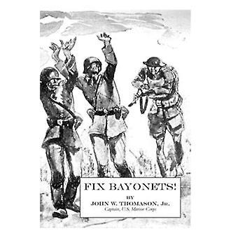 FIX BAYONETS by Thomason Jr. & John W.