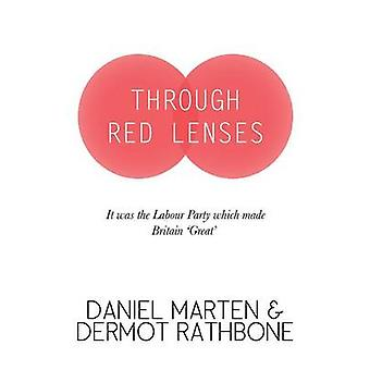 Through Red Lenses  It Was The Labour Party That Made Britain Great by Marten & Daniel