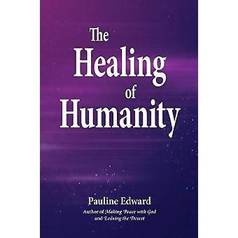 The Healing of Humanity by Edward & Pauline