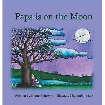 Papa is on the Moon by Pohorylo & Diane