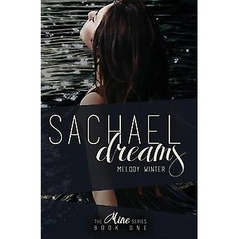 Sachael Dreams by Winter & Melody