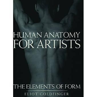 Ihmisen anatomia taiteilijoille - Elementit muodon Eliot Goldfinger -