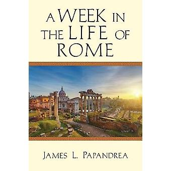 A Week in the Life of Rome by James L. Papandrea - 9780830824823 Book