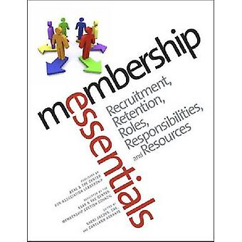 Membership Essentials - Recruitment - Retention - Roles - Responsibili