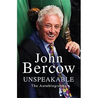 Unspeakable - The Autobiography by John Bercow - 9781474616621 Book
