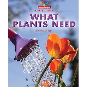 What Plants Need by Mary Lindeen - 9781599538983 Book