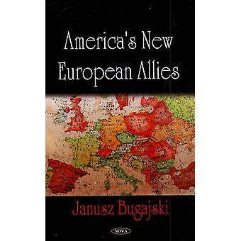 America's New European Allies by Janusz Bugajski - 9781606924334 Book