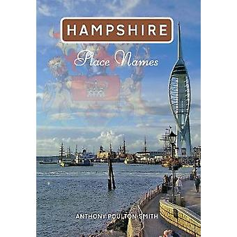 Hampshire Place Names by Anthony Poulton-Smith - 9781848687257 Book