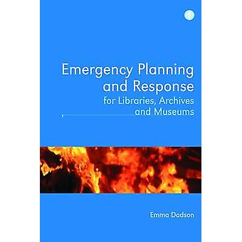 Emergency Planning and Response for Libraries - Archives and Museums
