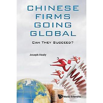 Chinese Firms Going Global - Can They Succeed? by Joseph C. Healy - 97