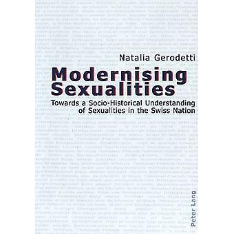 Modernising Sexualities - Towards a Socio-historical Understanding of