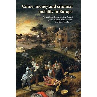 Crime - Money and Criminal Mobility in Europe by P.C. Van Duyne - 978