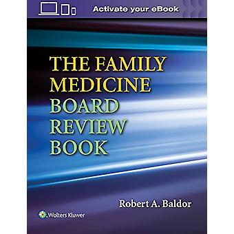 The Family Medicine Board Review Book by Dr. Robert A. Baldor - 97814