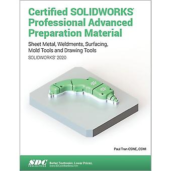 Certified SOLIDWORKS Professional Advanced Preparation Material SOLIDWORKS 2020 by Tran & Paul