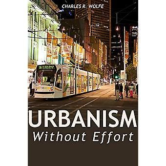 Urbanistica senza sforzo - Riconnettersi con i Primi Principi del Ci