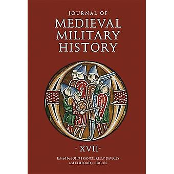 Journal of Medieval Military History - Volume XVII by John France - 9