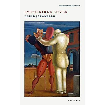 Impossible Loves by Dario Jaramillo - 9781784108618 Book
