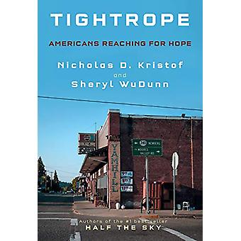 Tightrope - Americans Reaching for Hope by Nicholas D. Kristof - 97805