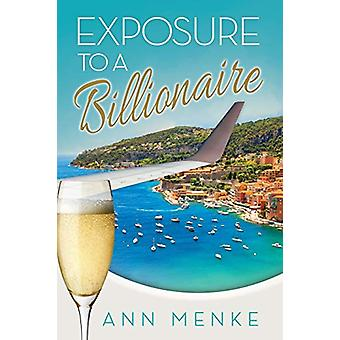 Exposure to a Billionaire by Ann Menke - 9781630477585 Book
