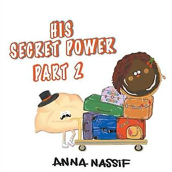 His Secret Power Part 2 - The Taste of Summer by Anna Nassif - 9780648