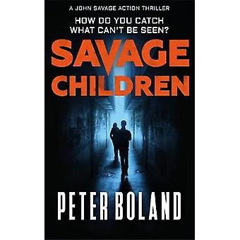 Savage Children by Peter Boland - 9780993569531 Book