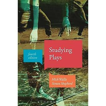 Studying Plays by Mick Wallis - 9781350007338 Book