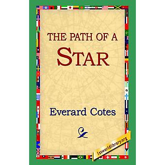 The Path of a Star by Everard Cotes - 9781421809304 Book