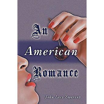 An American Romance by John Lars Zwerenz - 9781458206251 Book