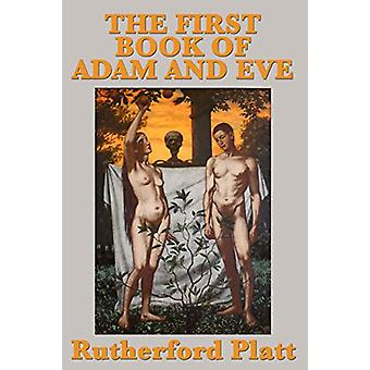 The First Book of Adam and Eve by Rutherford Platt - 9781515417651 Bo