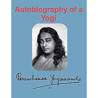 Autobiography of a Yogi by Paramahansa Yogananda - 9781950330072 Book