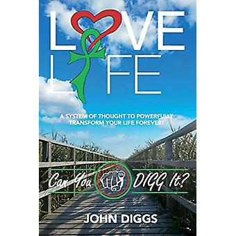 Love Life Can You DIGG It par John Diggs