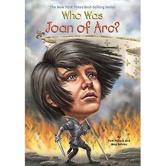 Wie Was Jeanne d'Arc? door Pamela D. Pollack - Meg Belvisio - Andrew Thom
