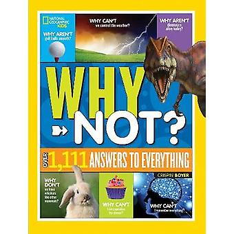 National Geographic Kids Why Not? - Over 1 -111 Answers to Everything