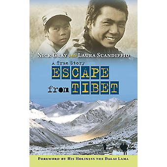 Escape from Tibet - A True Story by Nick Gray - Dalai Lama - Laura Sca