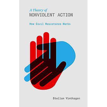Eine Theorie der gewaltfreien Aktion - Widerstand wie Bauarbeiten von Stellan