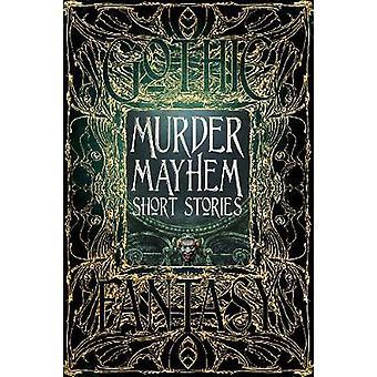 Mörda Mayhem noveller av Christopher Semtner - Sara Dobie Bauer