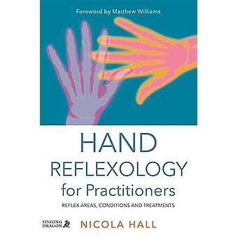 Hånd zoneterapi for praktikere - refleks områder - betingelser og Tre
