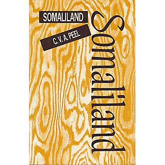 Somaliland - Being an Account of Two Expeditions into the Far Interior
