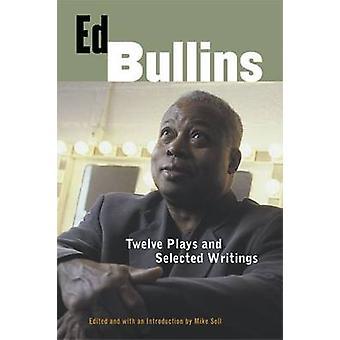 エド Bullins - 12 再生と選択されている文章 (注釈付き版) で