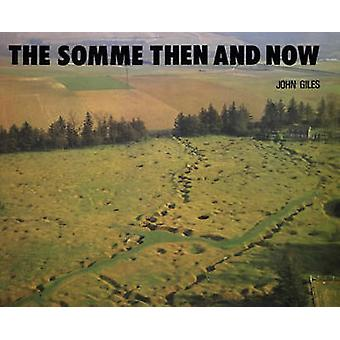 Die Somme - damals und heute (2. überarbeitete Auflage) von John Giles - 9780900
