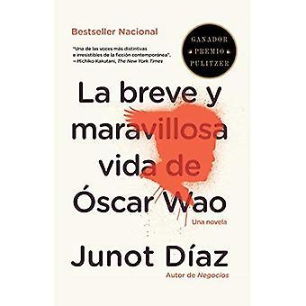 La Breve y Maravillosa Vida de Oscar Wao = The Brief Wondrous Life of Oscar Wao (Vintage Espanol)