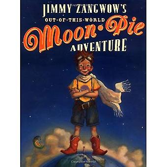 Jimmy Zangwow's Out-Of-här-världen Moon-Pie äventyr