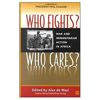 Who Fights? Who Cares?: War and Humanitarian Action in Africa