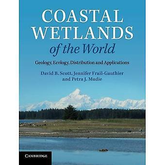 Kystnære vådområder af verden: geologi, økologi, Distribution og applikationer